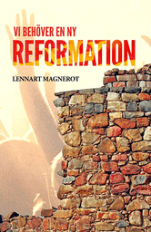 Vi behöver en ny reformation