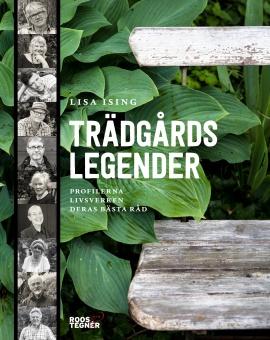 Trädgårdslegender: profilerna, livsverken, deras bästa råd