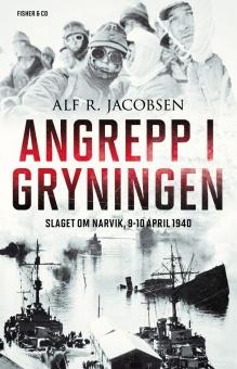 Angrepp i gryningen: Slaget om Narvik, 9-10 april 1940