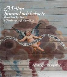 Mellan himmel och helvete: bemålade kyrktak i Göteborgs stift 1697-1812