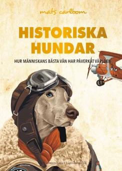 Historiska hundar: hur människans bästa vän har påverkat världen