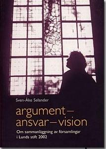 Argument - ansvar - vision: Om sammanläggningar av församlingar i Lunds stift 2002 - Stiftshistoriska sällskapet i Lunds stift - årsbok 2003