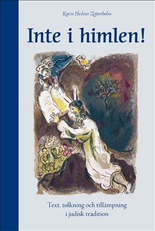 Inte i himlen! Text, tolkning och tillämpning i judisk tradition