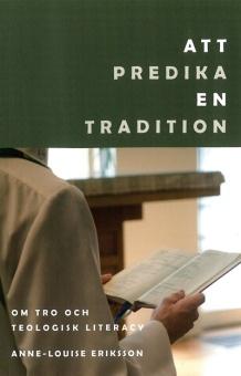 Att predika en tradition: Om tro och teologisk literacy