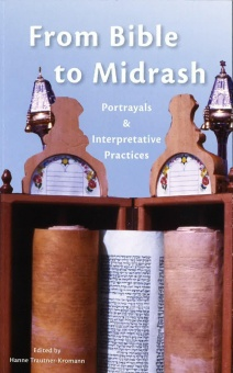 From Bible to Midrash: Portrayals + Interpretative Practices