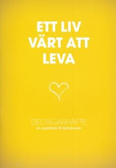 ETT LIV VÄRT ATT LEVA - DELTAGAR