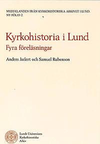 KYRKOHISTORIA I LUND FYRA FÖRELÄSNINGAR