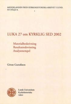 Luka 27 om Kyrklig Sed 2002: Materialbeskrivning, resultatredovisning, analysexempel