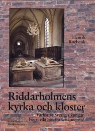 Riddarholmens kyrka och kloster: Varför är Sveriges kungar begravda hos franciskanerna?