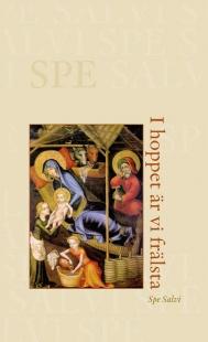 I hoppet är vi frälsta: Påven Benedikt XVI:s encyklika Spe Salvi