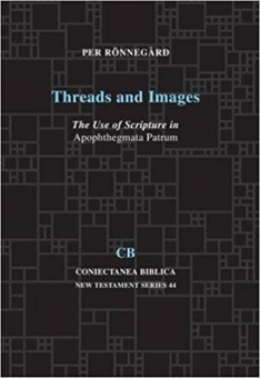 Threads and Images: The Use Of Scripture in Apophthegmata Patrum