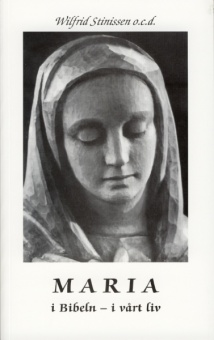Maria: i Bibeln - i vårt liv