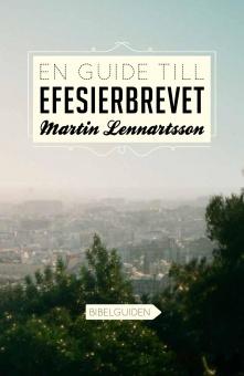 En guide till Efesierbrevet - Bibelguiden