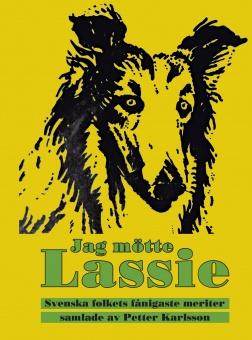 Jag mötte Lassie: Svenska folkets fånigaste meriter samlade av Petter Karlsson