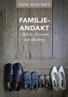 Familjeandakt: i Bibeln, historien och ditt hem