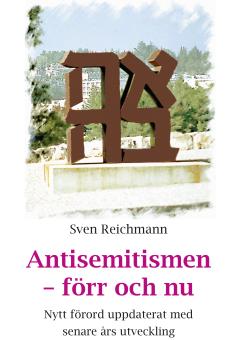 Antisemitismen - förr och nu - nytt förord uppdaterat med senare års utveckling