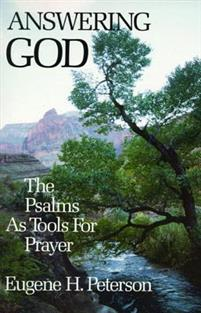 Answering God: The Psalms as Tools for Prayer