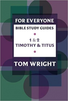 For Everyone Bible Study Guides: 1 - 2 Timothy and Titus