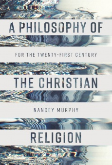 A Philosophy of the Christian Religion For the Twenty-first Century