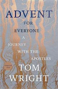 Advent for Everyone A Journey with the Apostles