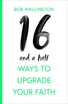 16 1/2 Ways To Upgrade Your Faith