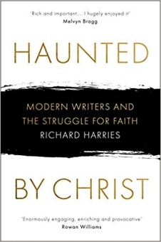 Haunted by Christ Modern Writers and the Struggle for Faith
