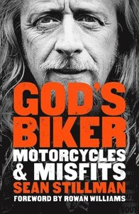 God's Biker: Motorcycles and Misfits