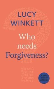 Who Needs Forgiveness? A Little Book of Guidance