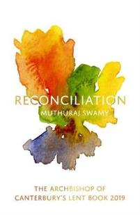 Reconciliation The Archbishop of Canterbury's Lent Book 2019