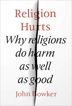 Religion Hurts Why Religions Do Harm As Well As Good