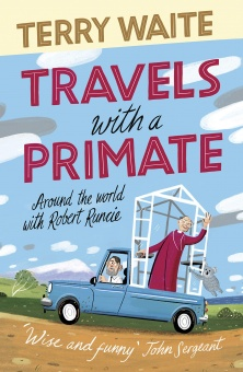 Travels with a Primate Around the World with Archbishop Robert Runcie