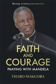 Faith and Courage Praying with Mandela