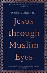 Jesus Through Muslim Eyes