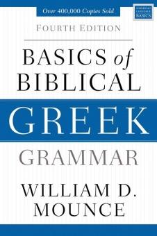 Basics of Biblical Greek Grammar - fourth edition