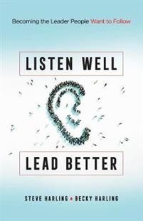 Listen Well, Lead Better