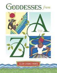 Goddesses from A to Z Goddesses from A to Z