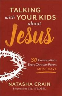 Talking with Your Kids about Jesus Talking with Your Kids about Jesus