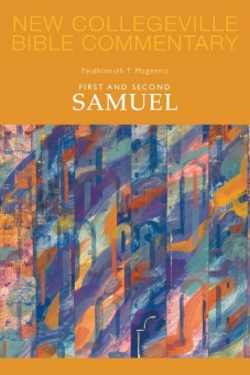 First and Second Samuel - New Collegeville Bible Commentary: Old Testament 8