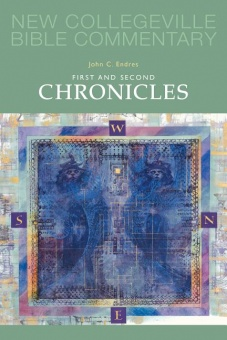 First and Second Chronicles - New Collegeville Bible Commentary: Old Testament 10