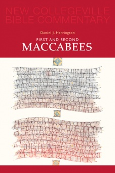 First and Second Maccabees - New Collegeville Bible Commentary: Old Testament 12