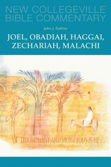 Joel, Obadiah, Haggai, Zechariah, Malachi - New Collegeville Bible Commentary: Old Testament 17