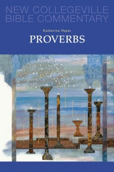 Proverbs - New Collegeville Bible Commentary: Old Testament 18