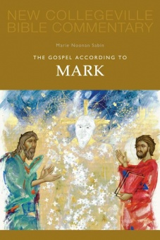 Gospel According to Mark - New Collegeville Bible Commentary: New Testament 2