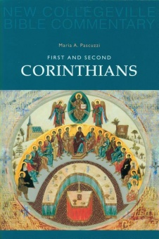 First and Second Corinthians - New Collegeville Bible Commentary: New Testament 7