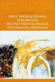 First Thessalonians, Philippians, Second Thessalonians, Colossians, Ephesians - New Collegeville Bible Commentary: New Testament 8