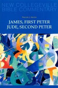 James, First Peter, Jude, Second Peter James, First Peter, Jude, Second Peter - New Collegeville Bible Commentary: New Testament 10