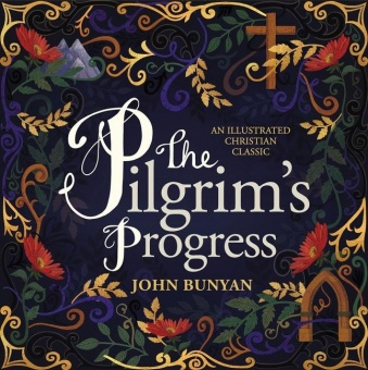 The Pilgrim's Progress - an illustrated christian classic