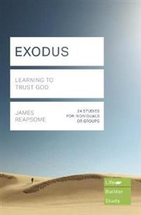 Exodus (Lifebuilder Study Guides): Learning to Trust God