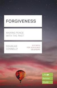 Forgiveness (Lifebuilder Study Guides): Making peace with the past