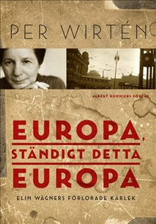 Europa, ständigt detta Europa : Elin Wägners förlorade kärlek